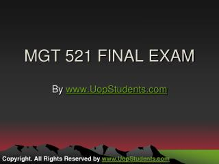 MGT 521 Final Exam Assignments Guide