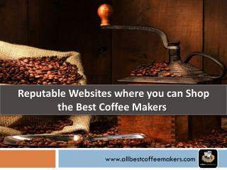 Reputable Websites Where You Can Shop the�Best Coffee Makers