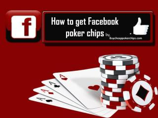 How to Get Facebook Poker Chips