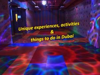 Unique experiences, activities & things to do in Dubai