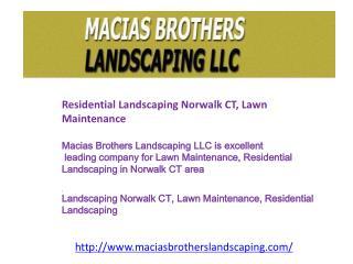 Residential Landscaping Norwalk CT, Lawn Maintenance