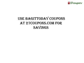 Use Bagittoday Coupons at 27coupons.com for Savings