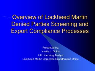 Overview of Lockheed Martin Denied Parties Screening and Export Compliance Processes
