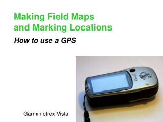 Making Field Maps and Marking Locations