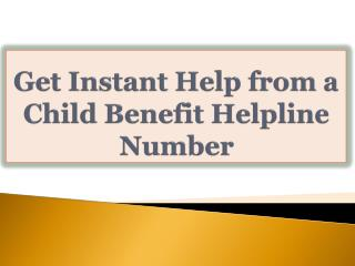 Get Instant Help from a Child Benefit Helpline Number