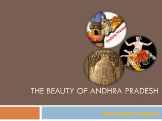 The Beauty of Andhra Pradesh