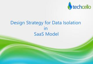 Design Strategy for Data Isolation