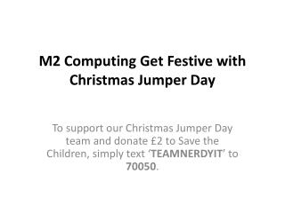 M2 Computing get Festive with Christmas Jumper Day