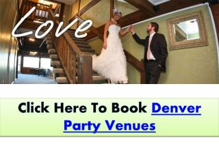 Click Here To Book Denver Party Venues