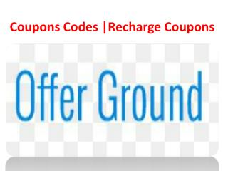Recharge Coupons - Offerground.com