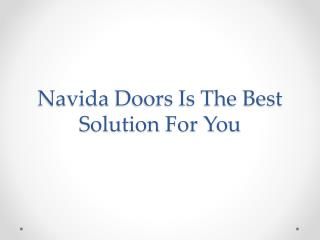 Navida Doors Is The Best Solution For You