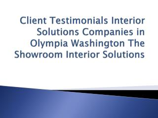 Client Testimonials Interior Solutions Companies in Olympia