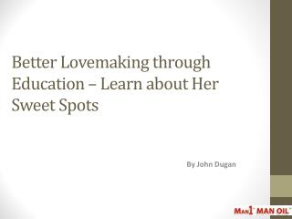 Better Lovemaking through Education – Learn about Her Sweet