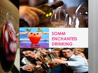 SOMM ENCHANTED DRINKING