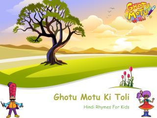 Meet The Characters of Ghotu Motu Ki Toli