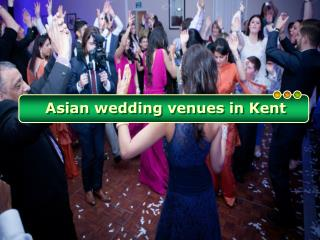 Finding Asian wedding venues in Kent