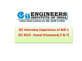 IES interview experience of AIR-1 IES 2012 : Kunal Srivastav