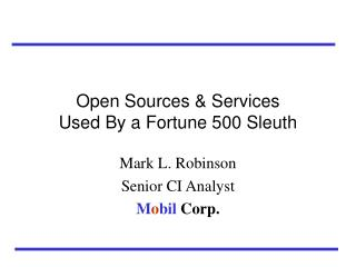 Open Sources  Services Used By a Fortune 500 Sleuth
