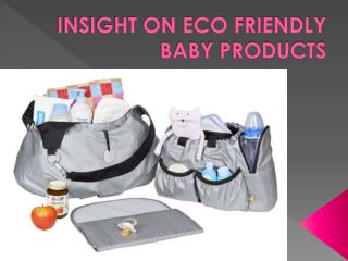 Insight on Eco Friendly Baby Products