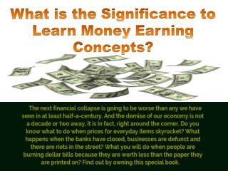 What is the Significance to Learn Money Earning