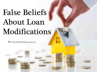 False Beliefs About Loan Modifications