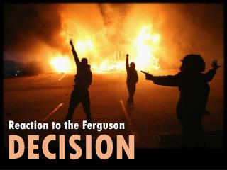 Reaction to the Ferguson decision