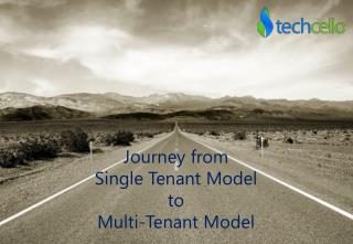 Journey from Single Tenant to Multi Tenant Model