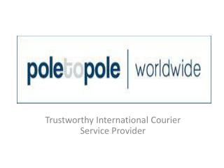 Trustworthy International Courier Service Provider