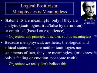 Logical Positivism: Metaphysics is Meaningless