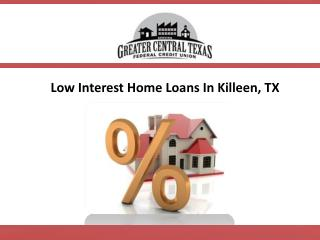 Low Interest Home Loans in Killeen, TX