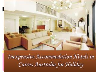 Inexpensive Accommodation Hotels in Cairns for Holiday