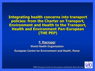 Integrating health concerns into transport policies: from the Charter on Transport, Environment and Health to the Transp