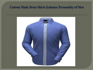 Custom Made Dress Shirts Enhance Personality of Men
