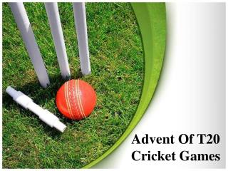 T20 cricket games are available online for free, and are ide