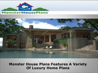 A Variety Of Luxury Home Plans