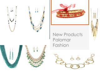 New Products Palomar Fashion