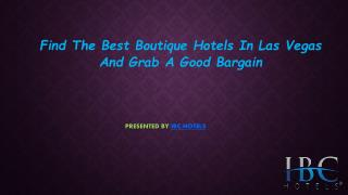 Find The Best Boutique Hotels In Las Vegas