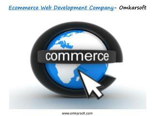 Ecommerce Web Development Company- Omkarsoft