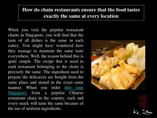 How do chain restaurants ensure that the food tastes exactly