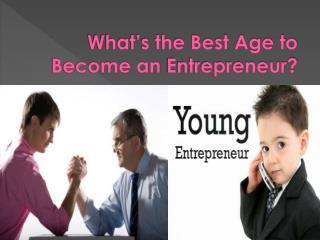 What�s the Best Age to Become an Entrepreneur