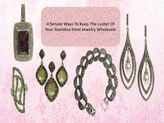4 Simple Ways To Keep The Luster Of Your Jewelry Wholesale