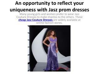 An opportunity to reflect your uniqueness with Jasz prom dre