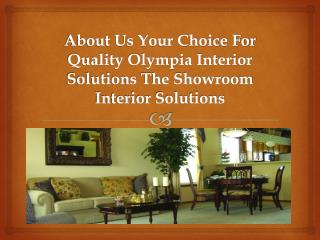 About Us Your Choice For Quality Olympia Interior Solutions