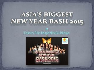 Asia Biggest New Year Bash 2015 at Country Club India