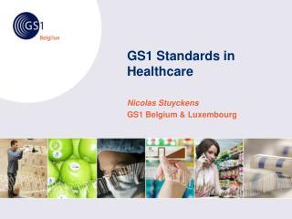 GS1 Standards in Healthcare