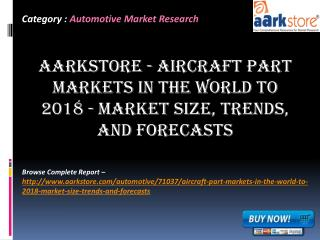 Aarkstore - Aircraft Part Markets in the World to 2018 - Mar