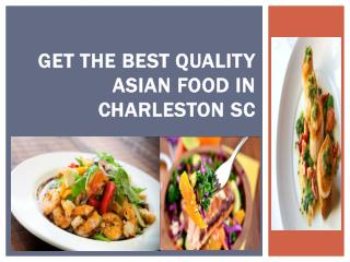 Get the best quality Asian food in Charleston sc
