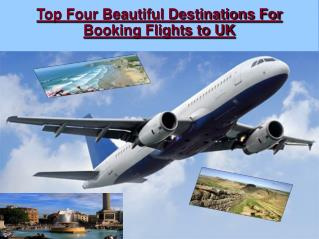 Top four beautiful destinations for booking flights to uk
