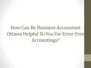 How Can Be Business Accountant Ottawa Helpful To You