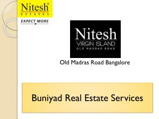 Nitesh Virgin Island Old Madras Road Bangalore